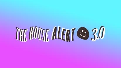 THE HOUSE ALERT w/AZO